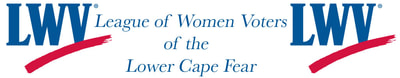 LEAGUE OF WOMEN VOTERS OF THE LOWER CAPE FEAR